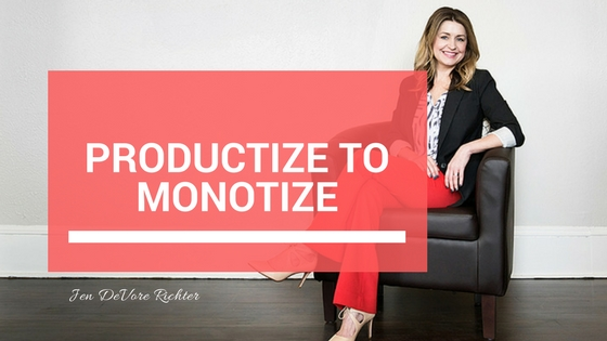 Productize To Monotize