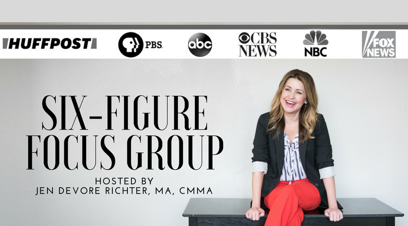 Six Figure Focus Group